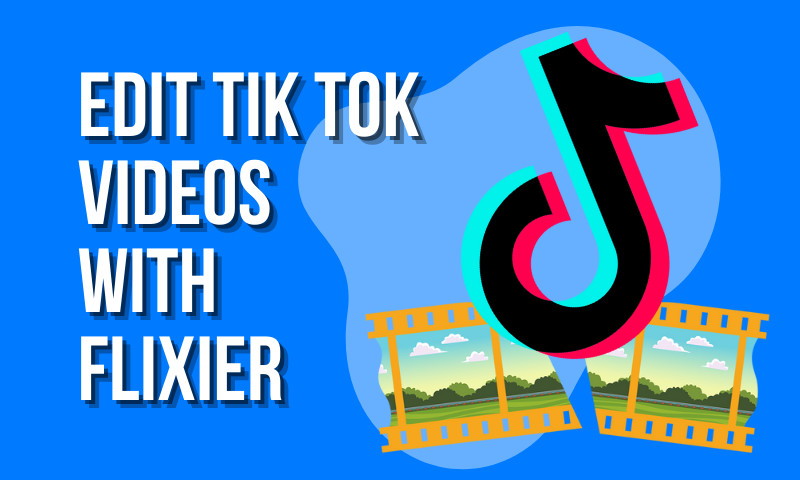 Why use Flixier to edit Tik Tok videos