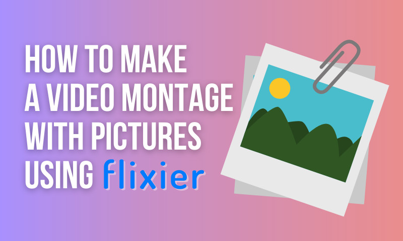Creating a video montage with pictures using Flixier