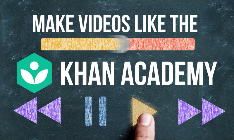 How to make Khan Academy style videos